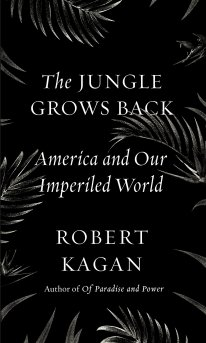 The Jungle Grows Back, America and Our Imperiled World