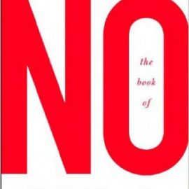 The Book of No : 250 Ways to Say It