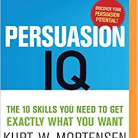 Persuasion IQ : The 10 Skills You Need to Get Exactly What You Want MP3 CD