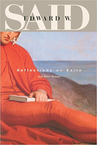 reflections on exile and other essays With their powerful blend of political and aesthetic concerns, edward w said's  writings have transformed the field of literary studies this long-awaited collection .