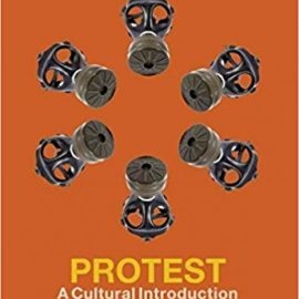 Protest A Cultural Introduction to Social Movements