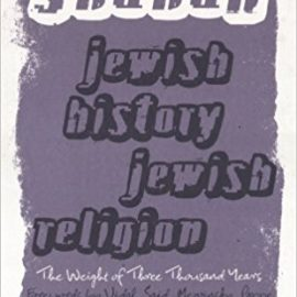 Jewish History, Jewish Religion: The Weight of Three Thousand Years