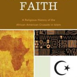 Africana Faith A Religious History of the African American Crusade in Islam