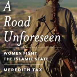 A Road Unforeseen Women Fight the Islamic State