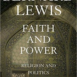 Faith and Power : Religion and Politics in the Middle East