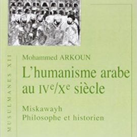 L'humanisme Arabe Au I Ve/Xe Siecle