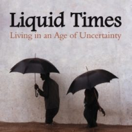Liquid Times.. Living in an Age of Uncertainty