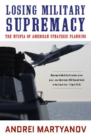 Losing Military Supremacy: The Myopia of American Strategic Planning