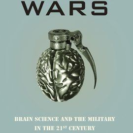 Mind Wars Brain Science and the Military in the 21st Century
