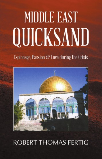 Middle East Quicksand: Espionage, Passion & Love during the Crisis