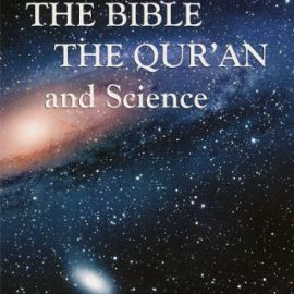 The Bible ,the Qur'an and Science
