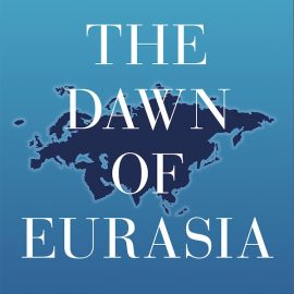 The Dawn of Eurasia